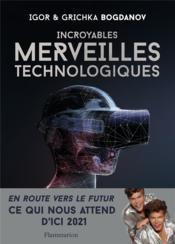 Incroyables merveilles technologiques - Couverture - Format classique