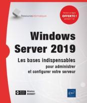 Windows server 2019 - les bases indispensables pour administrer et configurer votre serveur - Couverture - Format classique