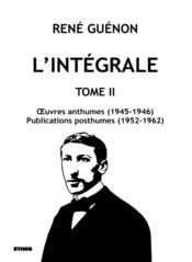 L'intégrale t.2 ; oeuvres anthumes (1945-1946) ; publications posthumes (1952-1962) - Couverture - Format classique