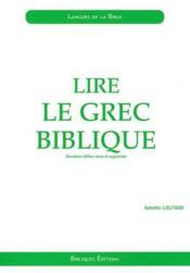 Lire le grec biblique ; initiation (2e édition) - Couverture - Format classique