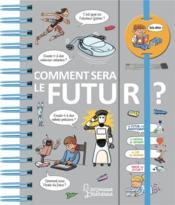 Comment sera le futur ? - Couverture - Format classique