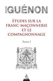 Études sur la franc-maçonnerie et le compagnonnage t.1 - Couverture - Format classique