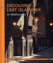 Découvrir l'art islamique en méditerranée - Intérieur - Format classique