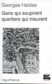Gens Qui Soupirent, Quartiers Qui Meurent - Couverture - Format classique