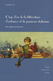 L'âge d'or de la littérature d'enfance et de la jeunesse italienne ; des origines au fascisme - Couverture - Format classique