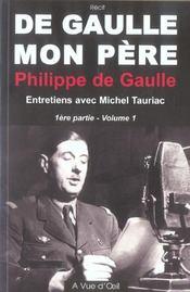 De Gaulle, mon père t.1 ; première partie - Intérieur - Format classique
