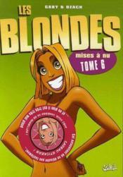 Les blondes T.6 ; mises à nu - Couverture - Format classique