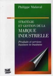Pub Strategie Et Gestion De La Marque Industrielle - Couverture - Format classique