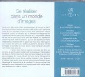 Se Realiser Dans Un Monde D'Images ; A La Recherche De Son Originalite - 4ème de couverture - Format classique