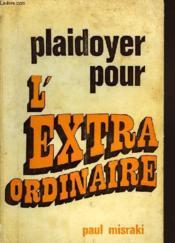 Plaidoyer Pour L'Extraordinaire - Couverture - Format classique