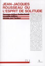 Jean jacques rousseau ou l esprit de solitude - Couverture - Format classique