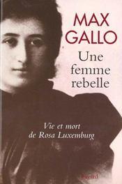 Une femme rebelle ; vie et mort de Rosa Luxemburg - Intérieur - Format classique