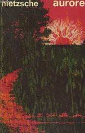 Aurore. Pensees Sur Les Prejuges Moraux. Collection : Idees N° 322 - Couverture - Format classique