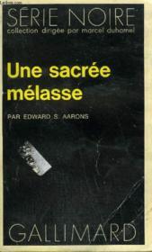 Collection : Serie Noire N° 1700 Une Sacree Melasse - Couverture - Format classique