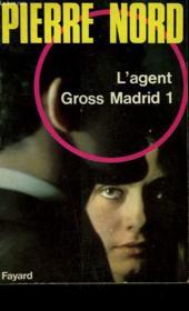 L'Agent Gross Madrid 1. Collection L'Aventure De Notre Temps. - Couverture - Format classique