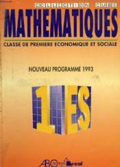 MATHEMATIQUES, CLASSE DE 1re ECONOMIQUE ET SOCIALE - Couverture - Format classique