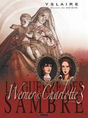 La guerre des Sambre - Werner et Charlotte T.3 ; hiver 1768 : votre enfant, comtesse... - Couverture - Format classique