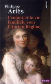 L'enfant et la vie familiale sous l'Ancien Régime - Couverture - Format classique