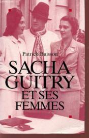 Sacha Guitry Et Ses Femmes. - Couverture - Format classique