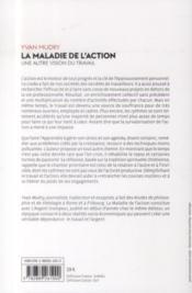 La maladie de l'action ; une autre vision du travail - 4ème de couverture - Format classique