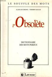 L'Obsolete - Dictionnaire Des Mots Perdus - Couverture - Format classique