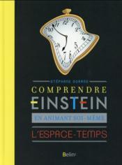 Comprendre Einstein en animant soi-même l'espace temps - Couverture - Format classique