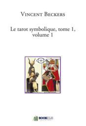 Le tarot symbolique t.1 ; volume 1 - Couverture - Format classique