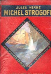 MICHEL STROGOFF - 1ere ET 2e PARTIES. - Couverture - Format classique