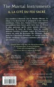 The mortal instruments ; la cité des ténèbres T.6 ; la cité du feu sacré - 4ème de couverture - Format classique