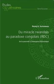 Du miracle rwandais au paradoxe congolais (RDC) ; de la pauvreté à l'émergence économique - Couverture - Format classique