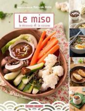 Miso : le découvrir et le cuisiner - Couverture - Format classique