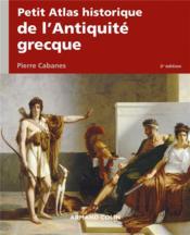 Petit atlas historique de l'Antiquité grecque (2e édition) - Couverture - Format classique