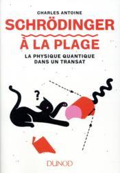 Schrödinger à la plage ; la physique quantique dans un transat - Couverture - Format classique