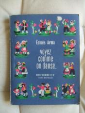 Voyez comme on danse un peu partout en Europe. 71 danses populaires avec notation des pas. - Couverture - Format classique