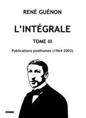 L'intégrale t.3 ; publications posthumes (1964-2002) - Couverture - Format classique