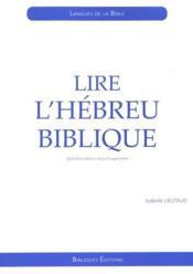 Lire l'hébreu biblique ; initiation (4e édition) - Couverture - Format classique