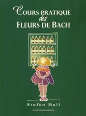 Cours pratique des fleurs de Bach - Couverture - Format classique