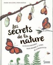 Les secrets de la nature ; 50 petites histoires pour prendre le temps de s'émerveiller - Couverture - Format classique