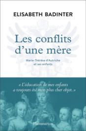 Les conflits d'une mère ; Marie-Thérèse d'Autriche et ses enfants - Couverture - Format classique