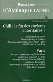 PROBLEMES D'AMERIQUE LATINE N.56 ; Chili : la fin des enclaves autoritaires ? - Couverture - Format classique