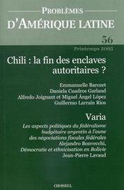 PROBLEMES D'AMERIQUE LATINE N.56 ; Chili : la fin des enclaves autoritaires ? - Intérieur - Format classique