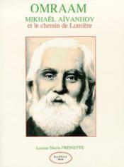 Omraam mikhael aivanoh et le chemin de lumiere - Couverture - Format classique