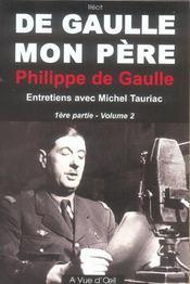 De Gaulle, mon père t.1 ; première et seconde partie - Intérieur - Format classique
