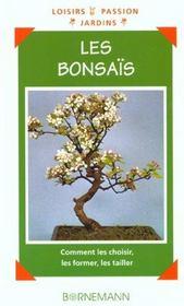 Les bonsaïs. comment les choisir, les former, les tailler - Intérieur - Format classique
