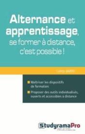 Alternance et apprentissage ; se former à distance, c'est possible ! - Couverture - Format classique