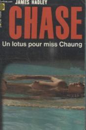 Collection La Poche Noire. N° 148 Un Lotus Pour Miss Chaung. - Couverture - Format classique