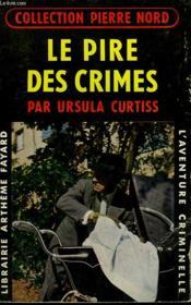 Le Pire Des Crimes. Collection L'Aventure Criminelle N° 68. - Couverture - Format classique