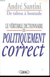 De Tabou A Boutade, Le Veritable Dictionnaire Du Politiquement Correct - Couverture - Format classique