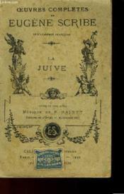 Oeuvres Completes D'Eugene Scribe - La Juive - Couverture - Format classique