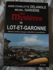 LES MYSTERES DE LOT-ET -GARONNE histoires insolites, étranges, criminelles et extraordinaires - Couverture - Format classique